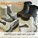 MERRELL (Merrell) MERRELL WHITEOUT MID NYLON WTPF (ホワイトアウトミッド nylon waterproof) [shoes and winter boots, waterproof shoes]