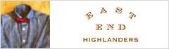 EAST END HIGHLANDERS(�������ȥ���ɥϥ���������)