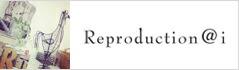 Reproduction@i(��ץ��������åȥޡ�������)