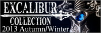2013AW Excalibur Collection