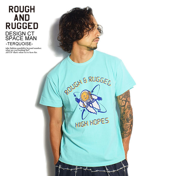 ROUGH AND RUGGED DESIGN CT/SPACE MAN -TERQUOISE-