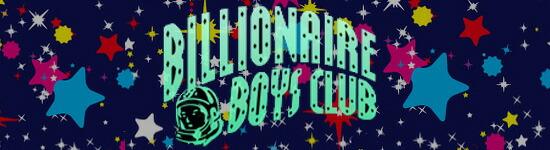 BILLIONAIRE BOYS CLUB ビリオネアボーイズクラブ