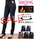 Warm, soft and beautiful. The new standard for winter! BODYFIRE super stretch タイトスキニー Something and something /BODY FIRE and ボディファイア /NEO FIT SW266_620_699_600_672_919_976 fs3gm