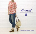 ORCIVAL( オーチバル オーシバル) COTTON LINEN BORDER L/S SHIRTS, LC211-0321101