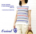 BASQUE BORDER U-NECK オーチバル (ORCIVAL-オーシバル) RACHEL SHIRTS (MULTI)-6805MTLTI-0321201