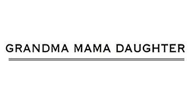 GRANDMA MAMA DAUGHTER by KATO'(グランマ・ママ・ドーター)