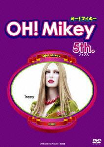 OH!Mikey 5th[FFBV-0003][DVD]