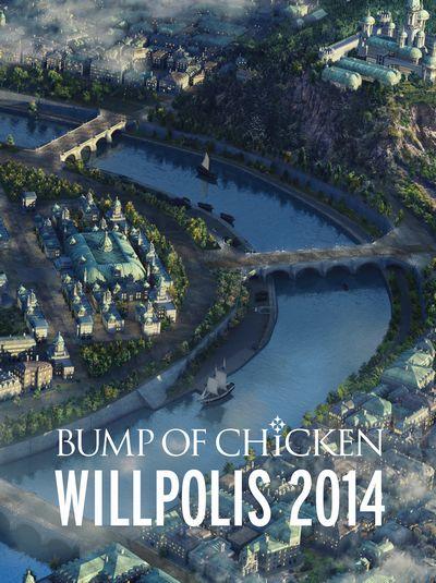 LIVE Blu-ray『BUMP OF CHICKEN「WILLPOLIS 2014」』初回限定盤[TFXQ-78117][Blu-ray/ブルーレイ]