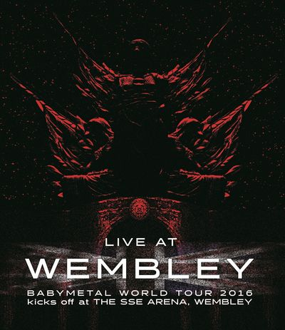 �M�y�@�uLIVE AT WEMBLEY ARENA�vBABYMETAL...