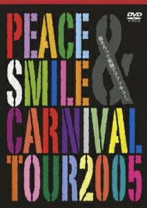 Peace&Smile Carnival tour 2005 皆そろって笑顔でファッキュー。[KIBM-188][DVD]