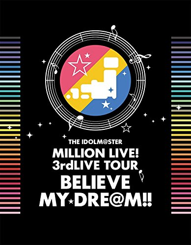 THE IDOLM@STER MILLION LIVE! 3rdLIVE TOUR BELIEVE MY DRE@M!! LIVE Blu-ray 06&07@MAKUHARI【完全生産限定】[LABX-38181/5][Blu-ray/ブルーレイ]