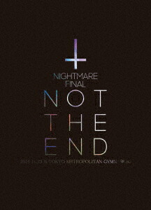 NIGHTMARE FINAL「NOT THE END」2016.11.23 @ TOKYO METROPOLITAN GYMNASIUM(初回生産限定盤)[YIBQ-10393/4/B][DVD] 製品画像