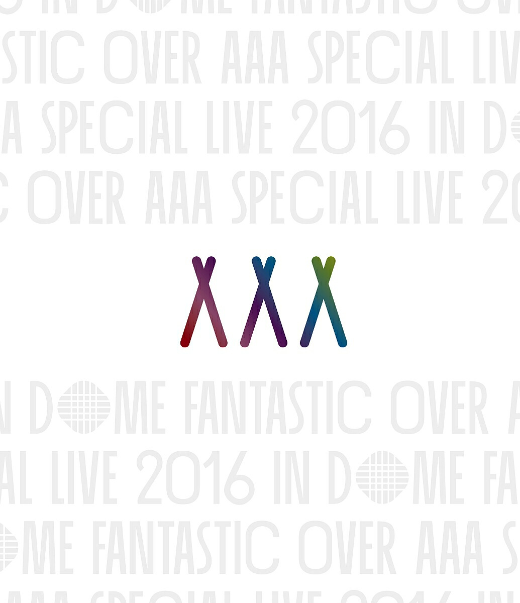 AAA Special Live 2016 in Dome -FANTASTIC OVER-[AVXD-92504][Blu-ray/ブルーレイ]