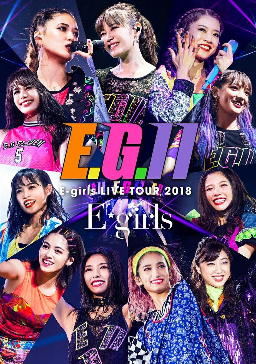 E-girls LIVE TOUR 2018〜E.G.11〜(初回生産限定盤)[RZXD-86766/8/B][Blu-ray/ブルーレイ]