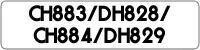 CH883/DH828/CH884/DH829