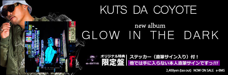 GLOW IN THE DARK - KUTS DA COYOTE (カッツ・ダ・コヨーテ)