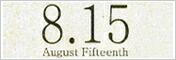 8.15 AUGUST FIFTEENTH