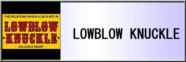 LOWBLOW KNUCKLE
