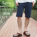 [Revo...] Revo w/preperaisihhaefpants / cotton linen shorts / relaxing / men's /UNISEX