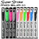 Super stroke Super Stroke ミッドスリム MID SLIM 2.0 grip G-945