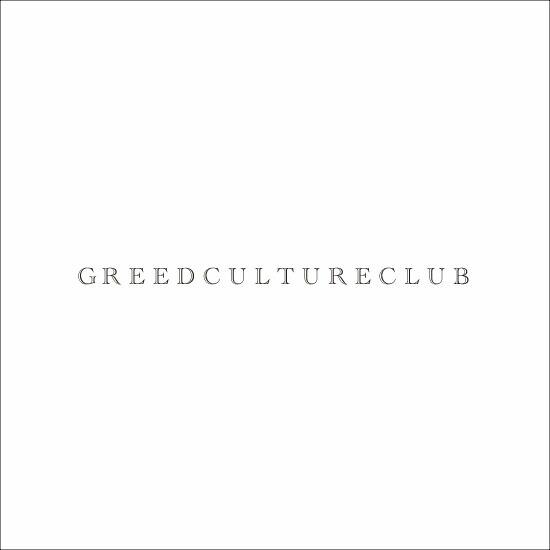 GReeD CULTURE CLUB