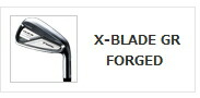 【X-BLADE GR フォージド アイアン】