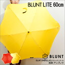 [10 Points] [BLUNT ブラントアンブレラ LITE 60 cm] [Big blunt umbrella umbrella light mother's day fiberglass gift popular rain rainy season rain gear umbrella umbrella Casa fashionable umbrella] [10 Points] 【★に♪★】
