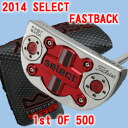 2 2014 500 34 inches of ■ Scottie Cameron select fastback 1st of putter / Titleist Scottie Cameron first run putters