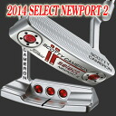 2 ■ 2014 selection Scotty Cameron Newport 2 putter, Titleist Scotty Cameron putters