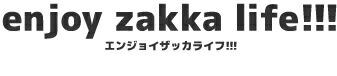 enjoy zakka life!!!