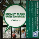 FATHER DEMO SQUARE/MONEY MARK Mannie mark / surf CD / cd7200fs3gm