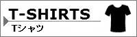 T-SHIRTS/Tシャツ