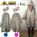 Chiu/rain ponchos available mail order FUJIFOREST×kiu FORESTPONCHO PONCHO フジロックコラボポンチョ fuji-13 fs3gm