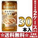 30 canned UCC バリスタキャラメルラテ 185 g Motoiri [BARISTA]