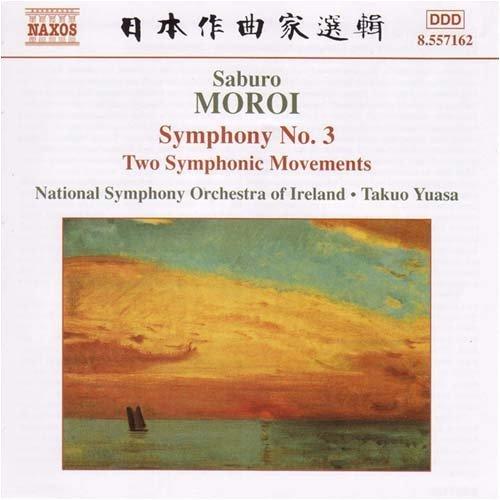 諸井三郎(1903-1977): 交響曲 第3番 Op.25/ 交響的二楽章 Op.22/ こどものための小交響曲 変ロ調 Op.24