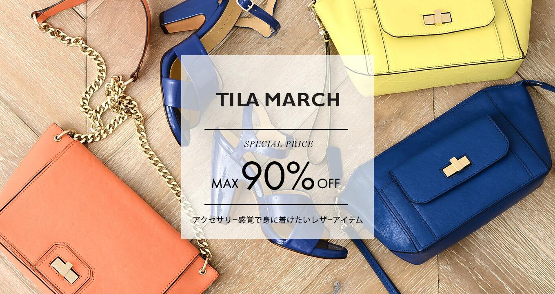TILA MARCH〔ティラマーチ〕