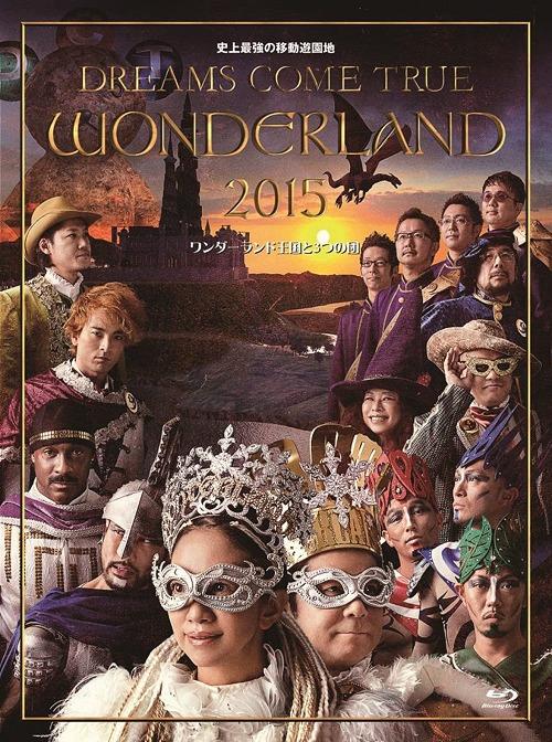 �˾�Ƕ��ΰ�ưͷ���� DREAMS COME TRUE WONDERLAND 2015 ���������ɲ����3�Ĥ���[Blu-ray] / DREAMS COME TRUE
