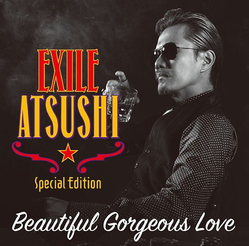 Beautiful Gorgeous Love / First Liners [CD+2DVD][CD] / EXILE ATSUSHI / RED DIAMOND DOGS