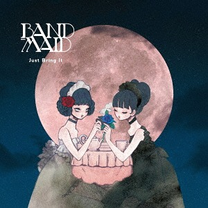 Just Bring It [初回限定盤][CD] / BAND-MAID