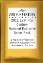 2011 LEAF POP CENTURY NATIONAL EXCLUSIVE BONUS PACK