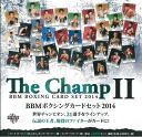 (Reservations) BBM boxing card set 2014 The Champ 2 ■ special carton (20 boxes into) ■ (12 month late released)