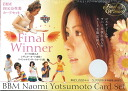 "■Sale ■ BBM 四元奈生美 card set ""Final Winner"""