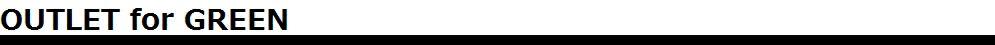 OUTLETforGREEN -GPFアウトレット-:デッドストック / アンティーク / リメイク / ユーズド を紹介。