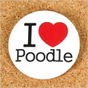 Canned I LOVE POODLE badge