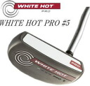 Odyssey ホワイトホットプロ # 5 putter the ODYSSEY WHITE HOT PRO]
