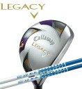 Calloway Legacy fairway Wood TOUR AD BB-5/BB-6 shaft [Callaway LEGACY ツアーエーディー]