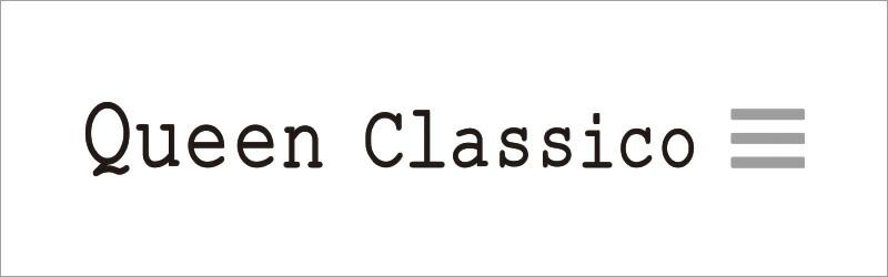 Queen Classico / クインクラシコオリジナル