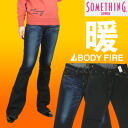 SOMETHING (something ) Venus ボディーファイヤー-bootcut - VIENUS BODY FIRE/BOOT CUT SW331