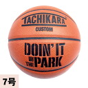 TACHIKARA basketball orange (DOIN ' IT IN THE PARK×TACHIKARA CUSTOM)