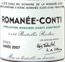◆The ※ photograph receiving by ドメーヌ ド ラ Romanee Conti Romanee Conti [2007] ※ delivery of goods for 2-3 business days is an image
